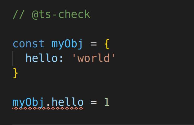 // @ts-check const myObj = { hello: 'world' } myObj.hello = 1